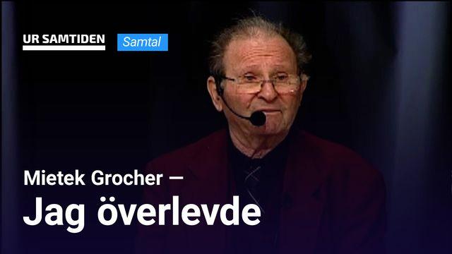 UR Samtiden - Mietek Grocher - Jag överlevde : Föreläsning