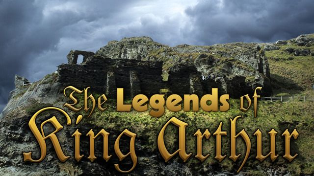 The Legends of King Arthur : Excalibur and the Sword in the Stone