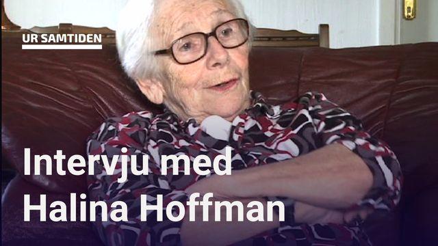 UR Samtiden - Förintelsens överlevande berättar : Halina Hoffman - hela intervjun