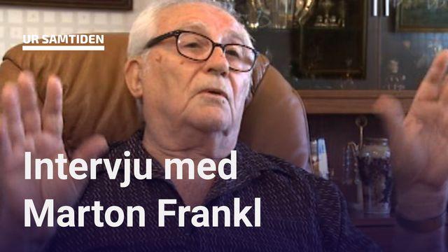 UR Samtiden - Förintelsens överlevande berättar : Marton Frankl - hela intervjun