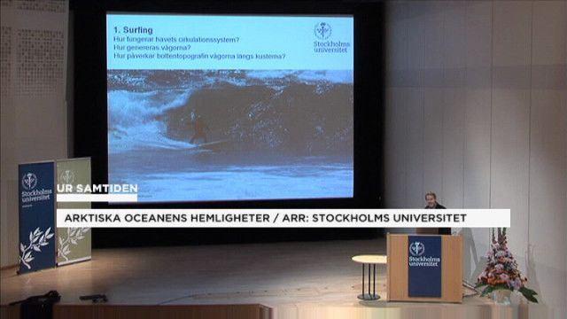 UR Samtiden - Forskardagar i Stockholm 2013 : Arktiska oceanens hemligheter