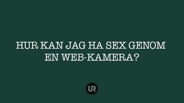 100 frågor om sex : Hur kan man ha webcam-sex?