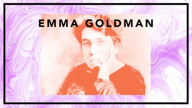 Bildningsbyrån - tänka mot strömmen : Emma Goldman - Amerikas farligaste kvinna