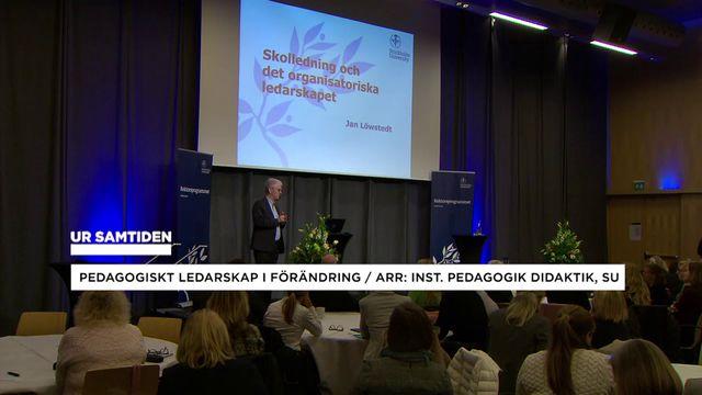 UR Samtiden - Pedagogiskt ledarskap i förändring : Skolledning och det organisatoriska ledarskapet