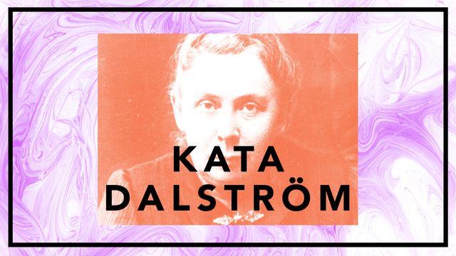 Bildningsbyrån - tänka mot strömmen : Kata Dalström - samhällsomstörtaren