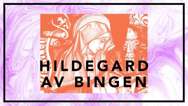 Bildningsbyrån - tänka mot strömmen : Hildegard - Guds trumpet