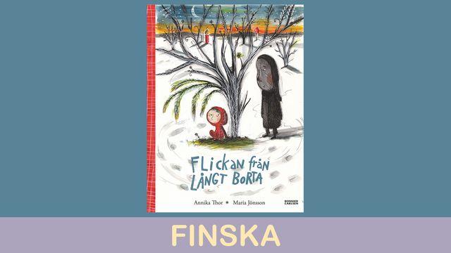 Småsagor - finska : Flickan från långt borta, del 1