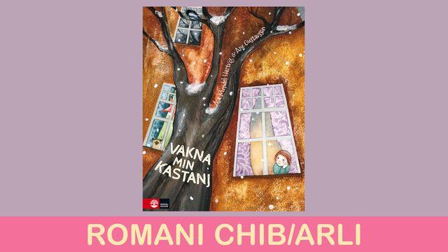 Småsagor - romani chib/arli : Vakna min kastanj