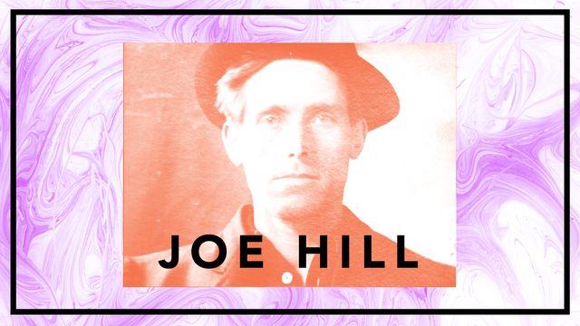 Bildningsbyrån - tänka mot strömmen : Joe Hill - sjungande arbetarmartyr