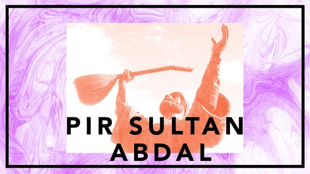 Bildningsbyrån - tänka mot strömmen : Pir Sultan Abdal - poesi som motståndets kraft