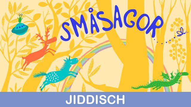 Småsagor - jiddisch : Flickan från långt borta, del 2