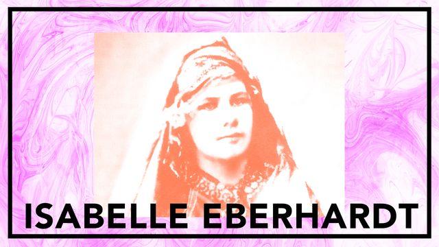 Bildningsbyrån - tänka mot strömmen : Isabelle Eberhardt - drömmen om Orienten