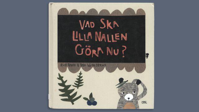 Småsagor : Vad ska Lilla Nallen göra nu?