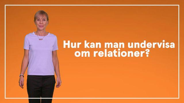 Lektionstips på minuten : Hur kan man undervisa om relationer?