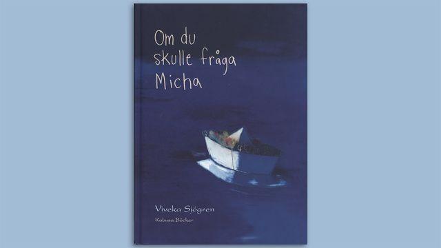 Småsagor : Om du skulle fråga Micha