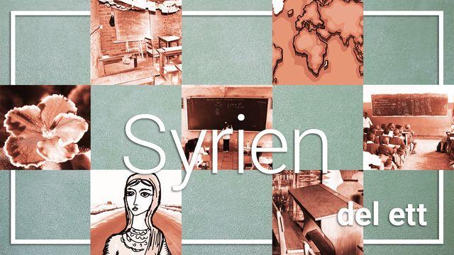 Mitt land, mitt liv, min skola : Syrien del ett - att vara elev