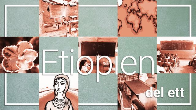 Mitt land, mitt liv, min skola : Etiopien del ett - att vara elev