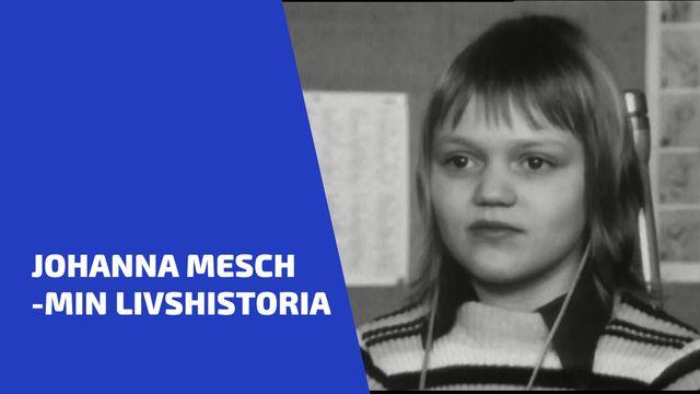 UR Samtiden - Johanna Mesch - Min livshistoria
