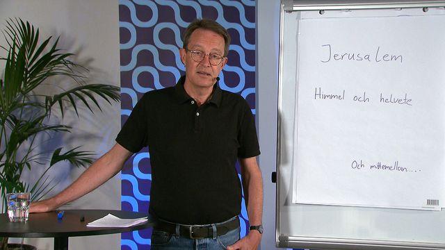 UR Samtiden - Livssyn och livsmod : Jerusalem - himmel och helvete